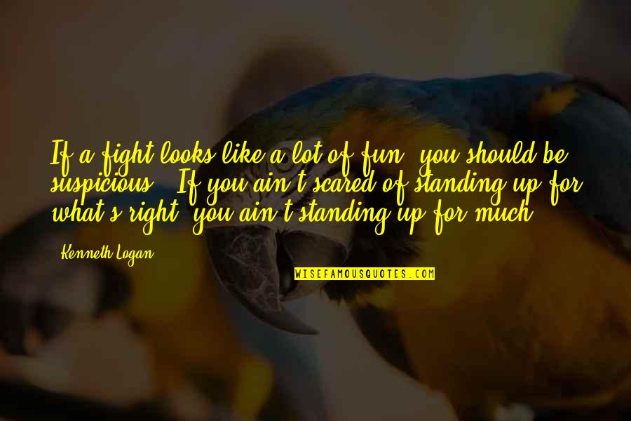 High School Is Like Quotes By Kenneth Logan: If a fight looks like a lot of