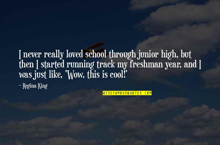 High School Is Like Quotes By Regina King: I never really loved school through junior high,