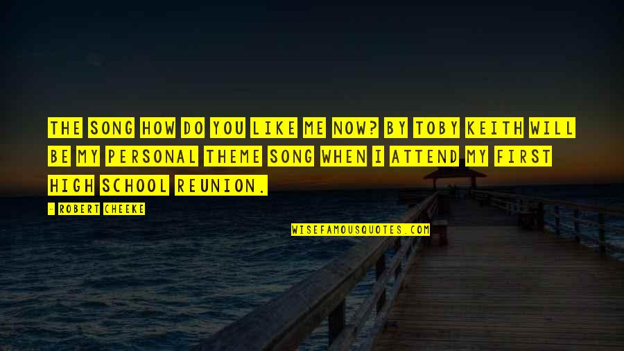 High School Is Like Quotes By Robert Cheeke: The song How do you like me now?