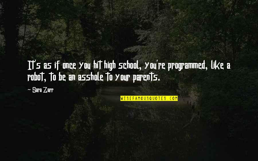 High School Is Like Quotes By Sara Zarr: It's as if once you hit high school,