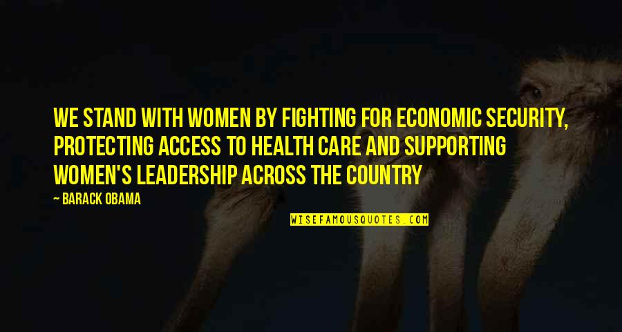 High School Jacket Quotes By Barack Obama: We stand with women by fighting for economic