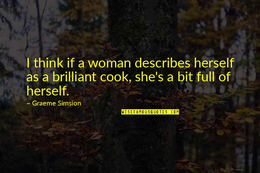 High School Jacket Quotes By Graeme Simsion: I think if a woman describes herself as