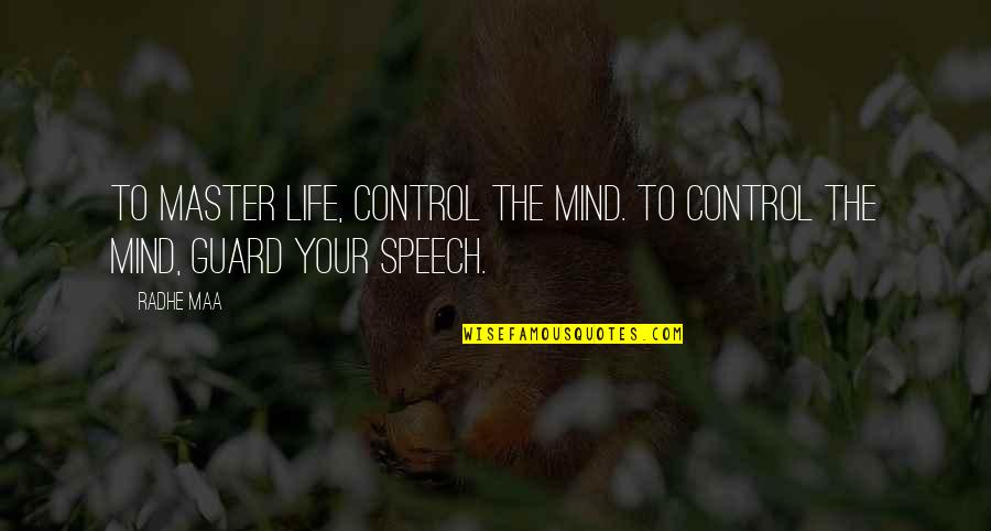 High School Jacket Quotes By Radhe Maa: To master life, control the mind. To control