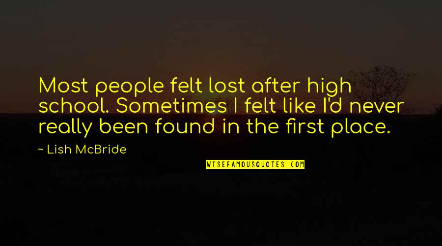 High School Life Quotes By Lish McBride: Most people felt lost after high school. Sometimes