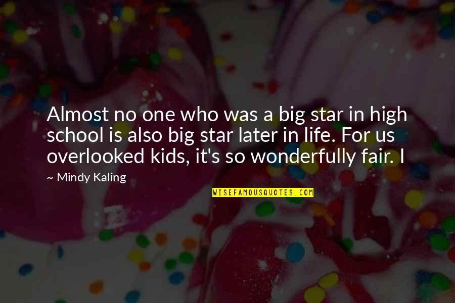 High School Life Quotes By Mindy Kaling: Almost no one who was a big star