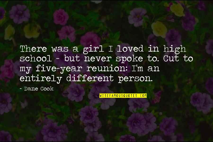High School Quotes By Dane Cook: There was a girl I loved in high