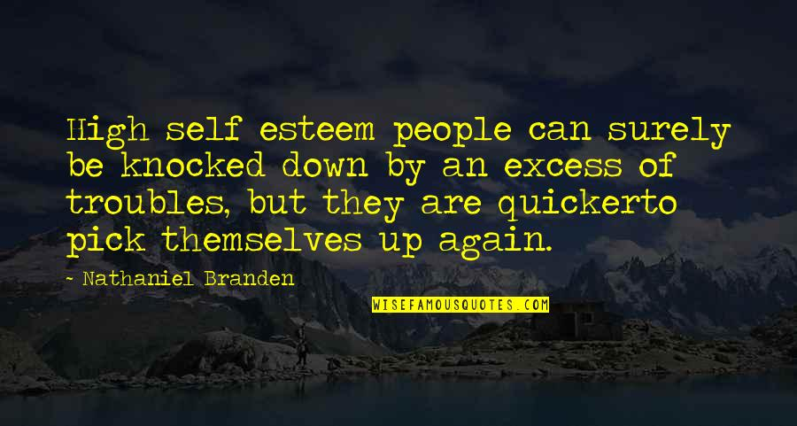 High Self Esteem Quotes By Nathaniel Branden: High self esteem people can surely be knocked