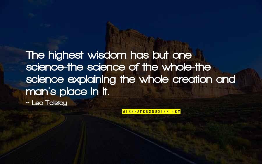 Highest Wisdom Quotes By Leo Tolstoy: The highest wisdom has but one science-the science