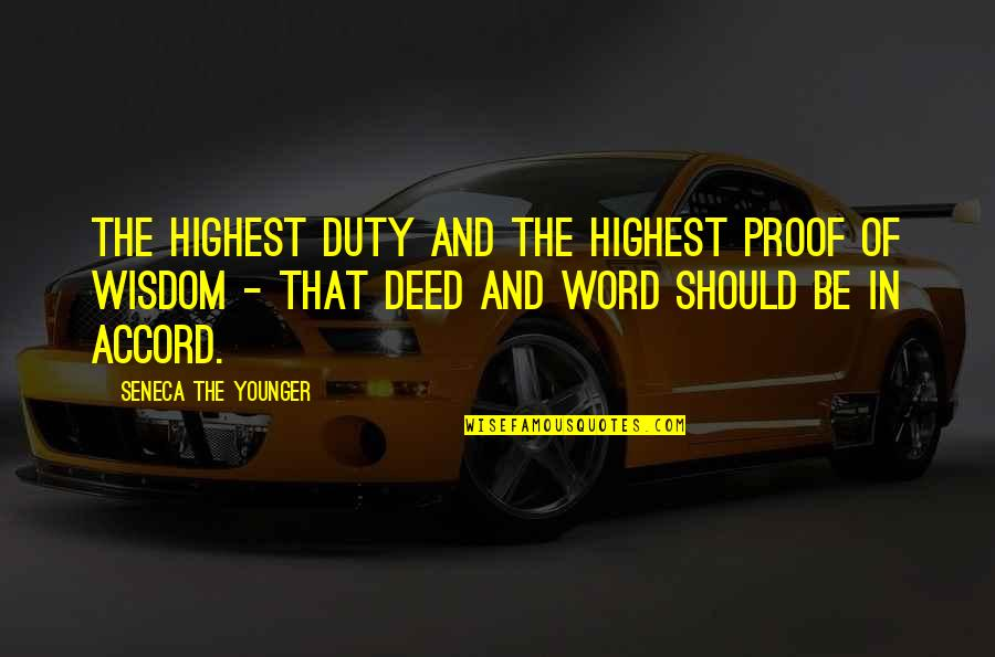 Highest Wisdom Quotes By Seneca The Younger: The highest duty and the highest proof of