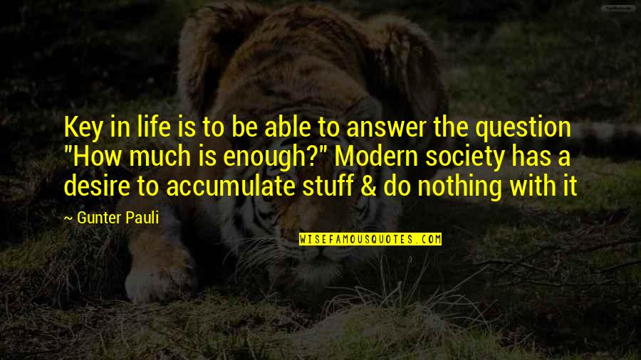 Highline Quotes By Gunter Pauli: Key in life is to be able to