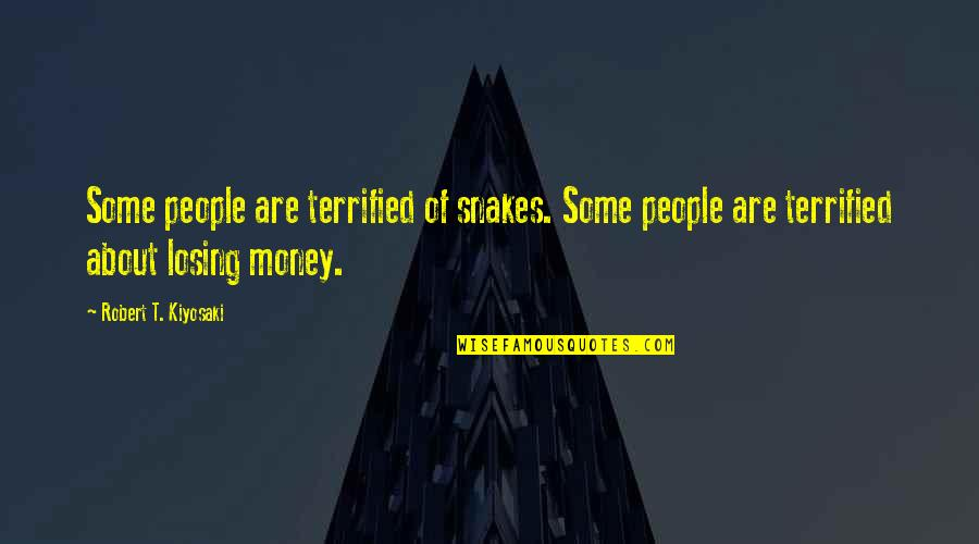 Hilarious Contradicting Quotes By Robert T. Kiyosaki: Some people are terrified of snakes. Some people