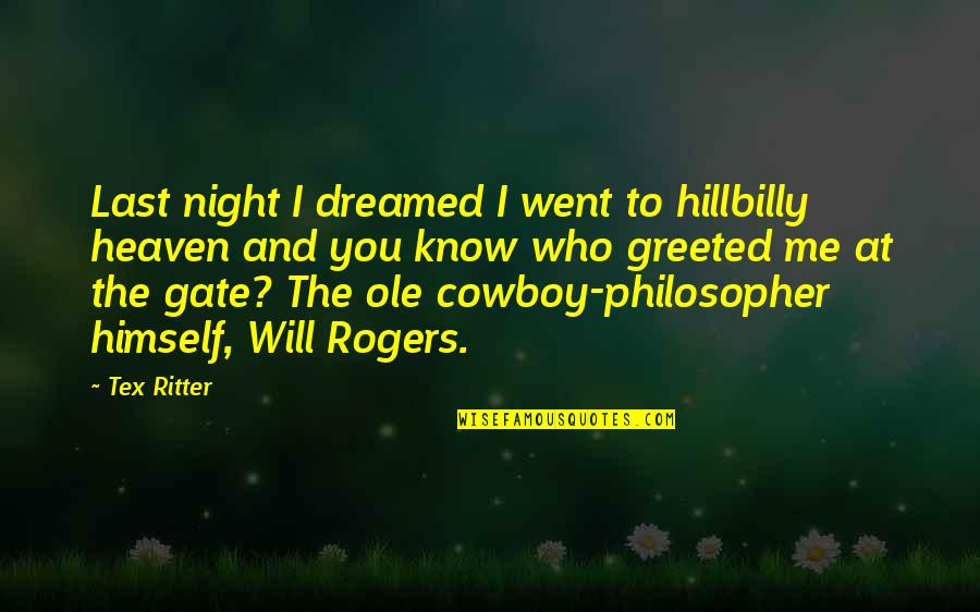 Hillbilly Quotes By Tex Ritter: Last night I dreamed I went to hillbilly