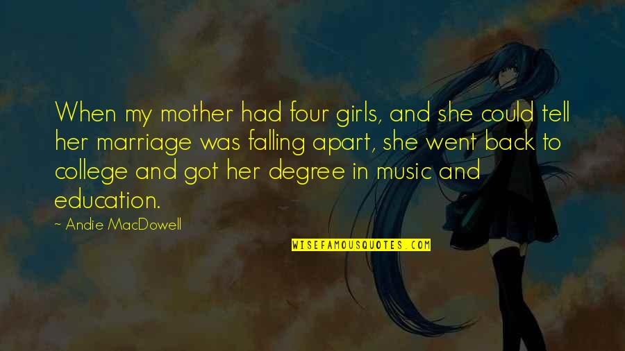 Hillsborough Tragedy Quotes By Andie MacDowell: When my mother had four girls, and she