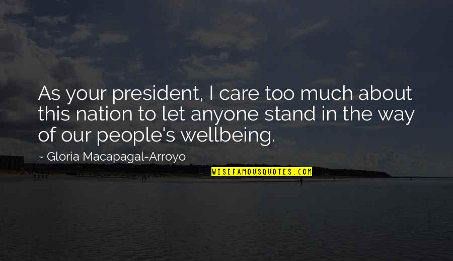 Hindi Font Sad Love Quotes By Gloria Macapagal-Arroyo: As your president, I care too much about