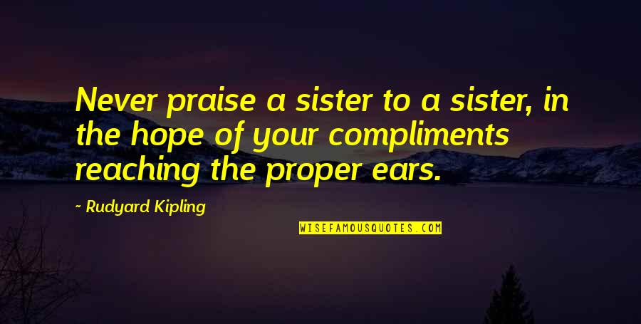 Hindi Font Sad Love Quotes By Rudyard Kipling: Never praise a sister to a sister, in
