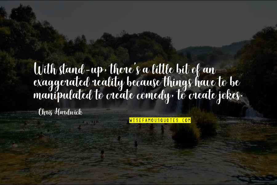 Hindi Stories Based On Quotes By Chris Hardwick: With stand-up, there's a little bit of an