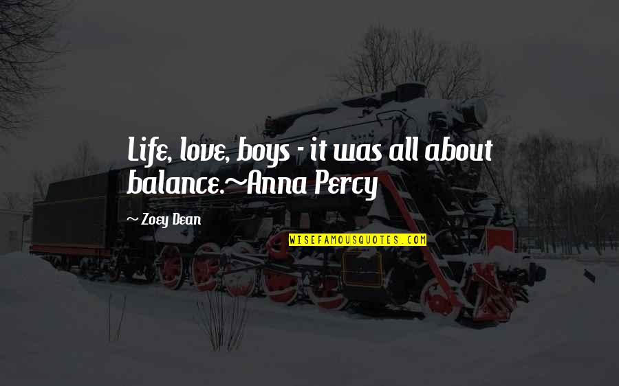 Hindrances Quotes By Zoey Dean: Life, love, boys - it was all about