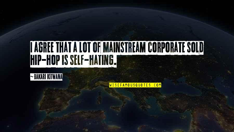 Hip Hop And R&b Quotes By Bakari Kitwana: I agree that a lot of mainstream corporate