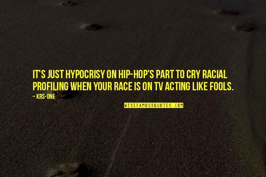 Hip Hop And R&b Quotes By KRS-One: It's just hypocrisy on hip-hop's part to cry