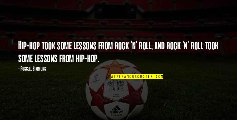 Hip Hop And R&b Quotes By Russell Simmons: Hip-hop took some lessons from rock 'n' roll,