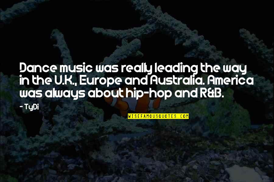 Hip Hop And R&b Quotes By TyDi: Dance music was really leading the way in