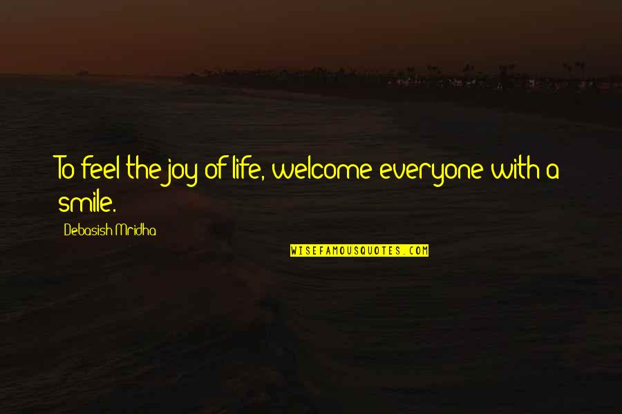 Hip Hop Guys Quotes By Debasish Mridha: To feel the joy of life, welcome everyone