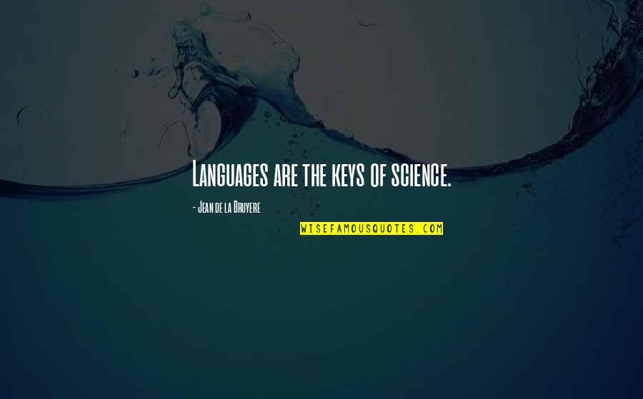 Hip Hop Guys Quotes By Jean De La Bruyere: Languages are the keys of science.