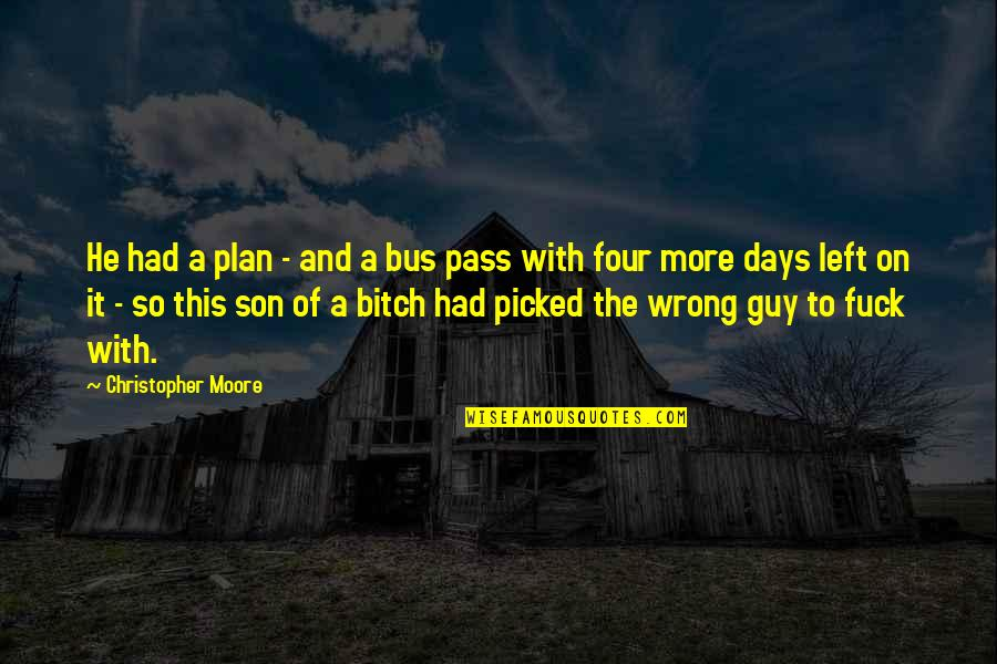 Hipolito Mejia Funny Quotes By Christopher Moore: He had a plan - and a bus