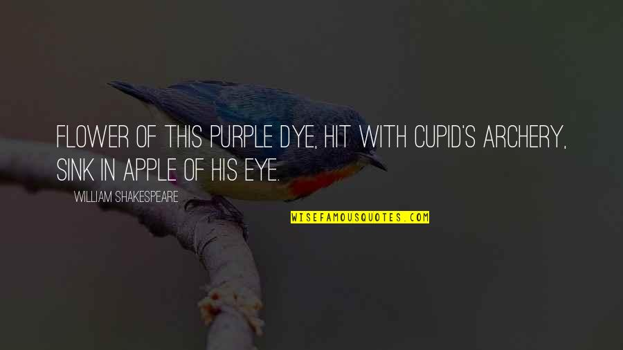 Hipolito Mejia Funny Quotes By William Shakespeare: Flower of this purple dye, Hit with Cupid's