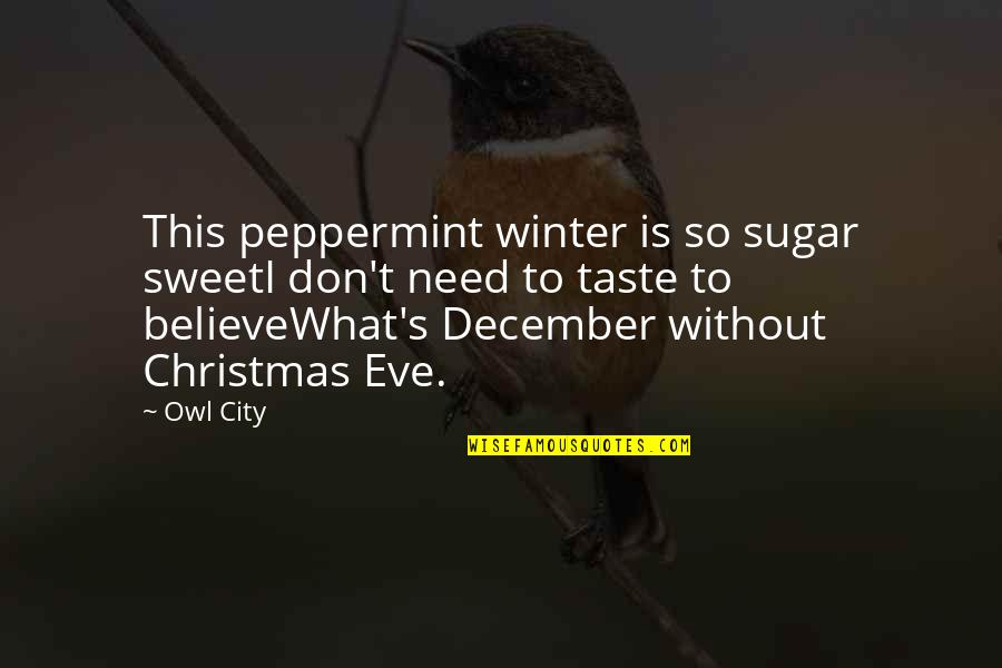 Hirap Sa Abroad Quotes By Owl City: This peppermint winter is so sugar sweetI don't
