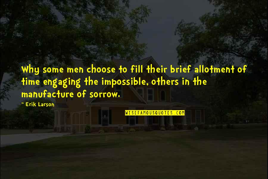 Hiromi Kawakami Quotes By Erik Larson: Why some men choose to fill their brief