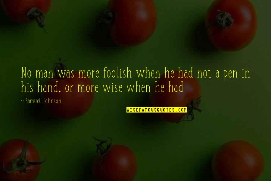 Hiromi Kawakami Quotes By Samuel Johnson: No man was more foolish when he had