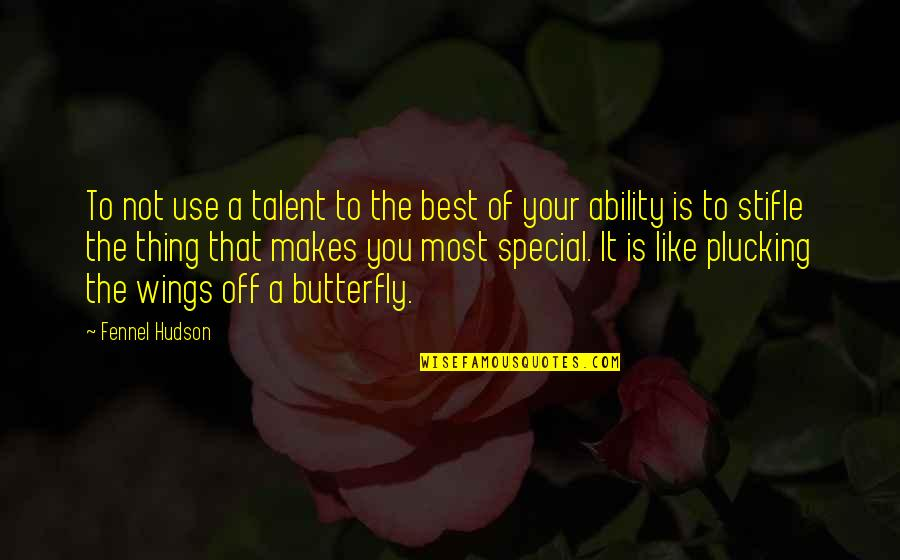 Hirtum Quotes By Fennel Hudson: To not use a talent to the best