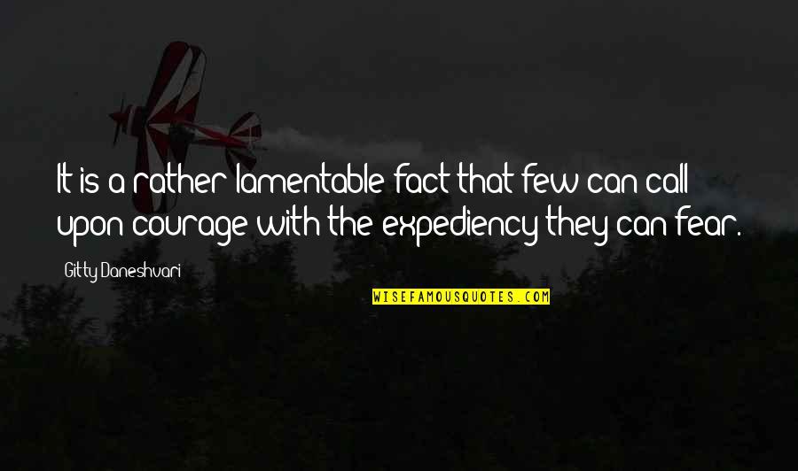 Hirtum Quotes By Gitty Daneshvari: It is a rather lamentable fact that few