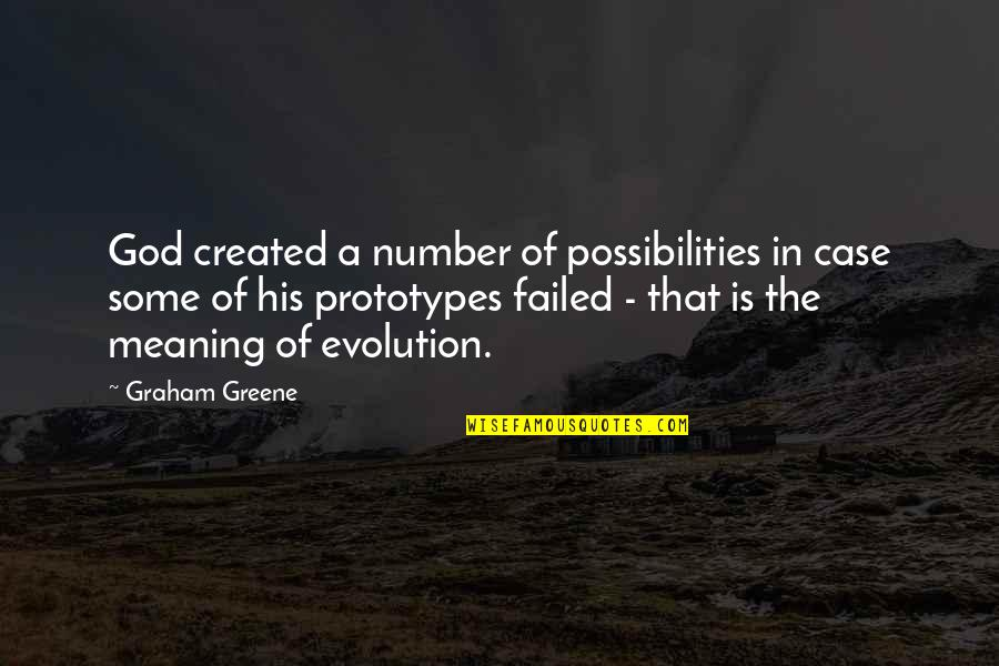His Number 1 Quotes By Graham Greene: God created a number of possibilities in case