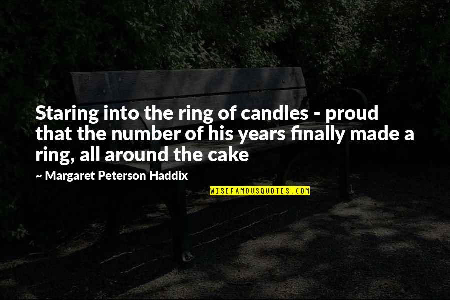 His Number 1 Quotes By Margaret Peterson Haddix: Staring into the ring of candles - proud