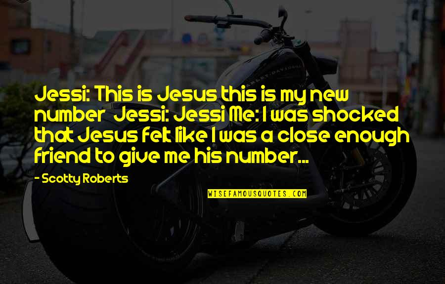 His Number 1 Quotes By Scotty Roberts: Jessi: This is Jesus this is my new