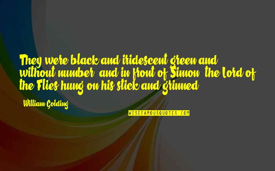 His Number 1 Quotes By William Golding: They were black and iridescent green and without