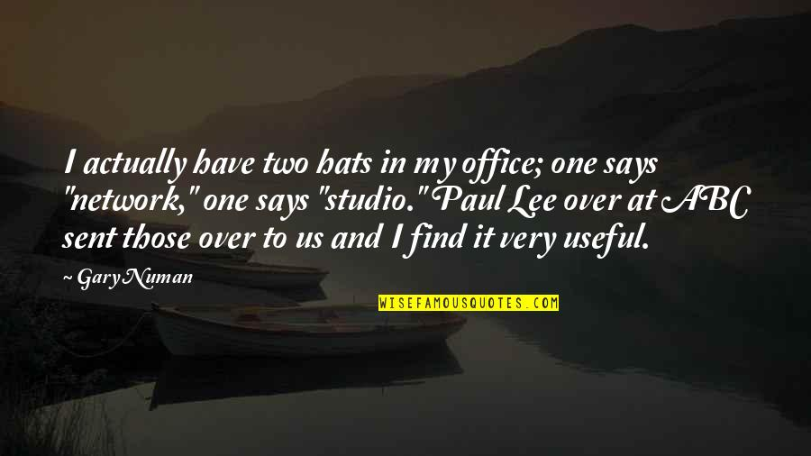 Hisselpenny's Quotes By Gary Numan: I actually have two hats in my office;