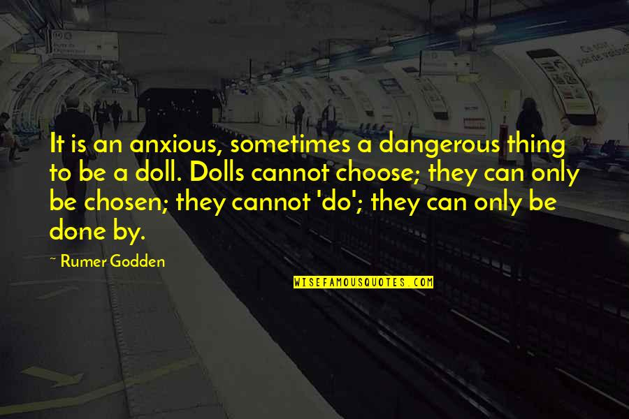 Historical Commodity Prices Quotes By Rumer Godden: It is an anxious, sometimes a dangerous thing