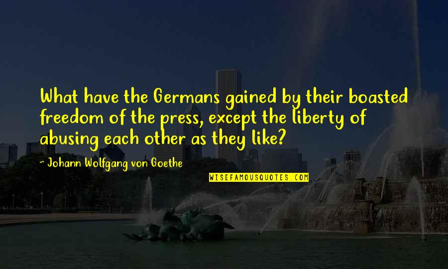 History Of The Internet Quotes By Johann Wolfgang Von Goethe: What have the Germans gained by their boasted