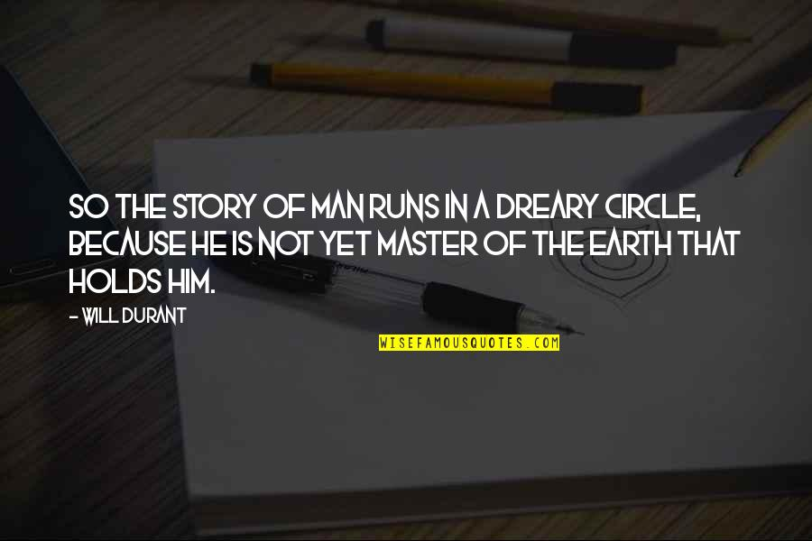 History Repeating Quotes By Will Durant: So the story of man runs in a