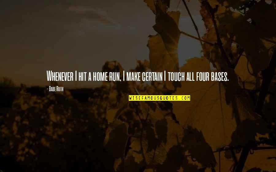 Hit And Run Quotes By Babe Ruth: Whenever I hit a home run, I make