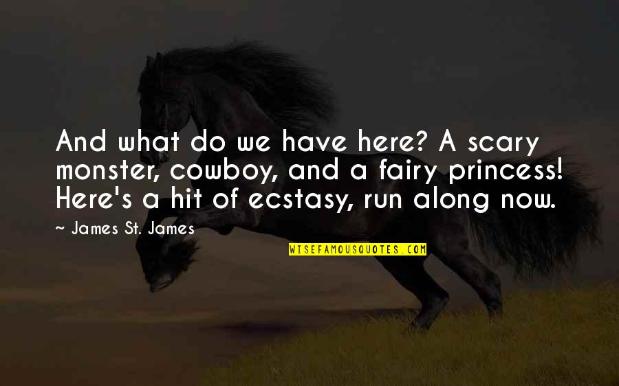 Hit And Run Quotes By James St. James: And what do we have here? A scary