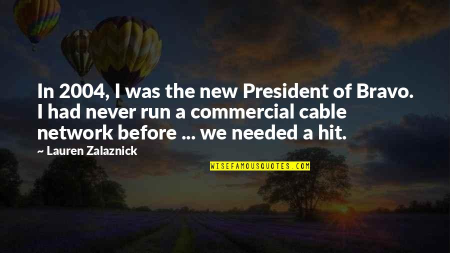 Hit And Run Quotes By Lauren Zalaznick: In 2004, I was the new President of