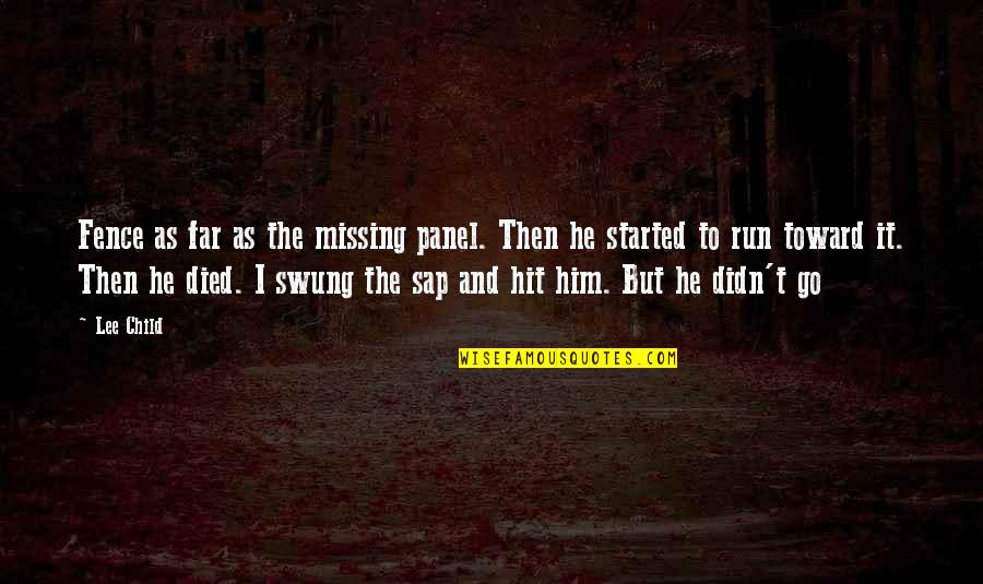 Hit And Run Quotes By Lee Child: Fence as far as the missing panel. Then