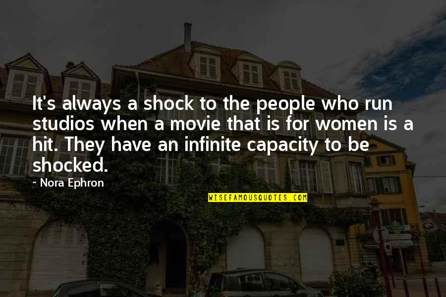 Hit And Run Quotes By Nora Ephron: It's always a shock to the people who