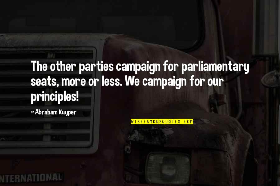 Hitomi Quotes By Abraham Kuyper: The other parties campaign for parliamentary seats, more