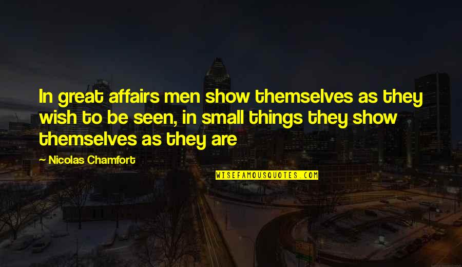 Hitomi Quotes By Nicolas Chamfort: In great affairs men show themselves as they