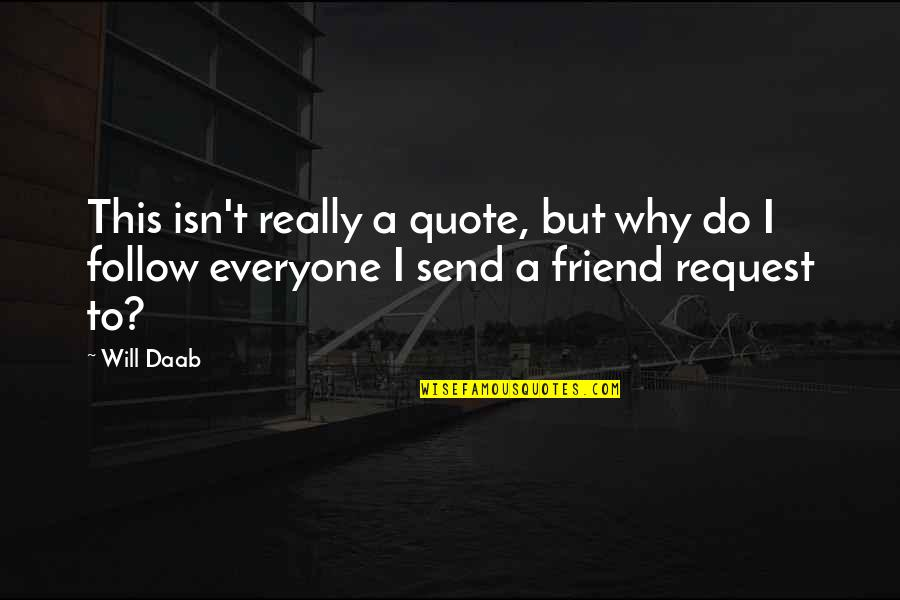 Hmm Quotes By Will Daab: This isn't really a quote, but why do